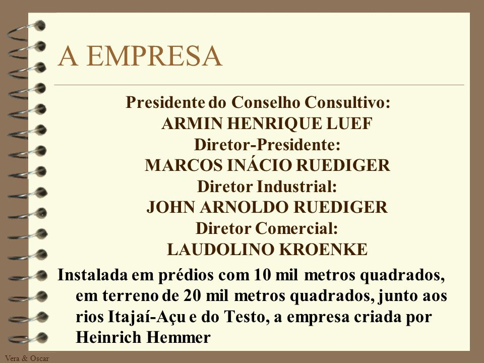 Vera & Oscar 3.A EMPRESA CASO-HEMMER 3.1 HISTÓRICO DA EMPRESA 3.2 PRODUTO DA EMPRESA 3.3 O PRODUTO PALMITO 3.3.1 - EXTRAÇÃO 3.3.2 - PRODUÇÃO 3.3.3 - M
