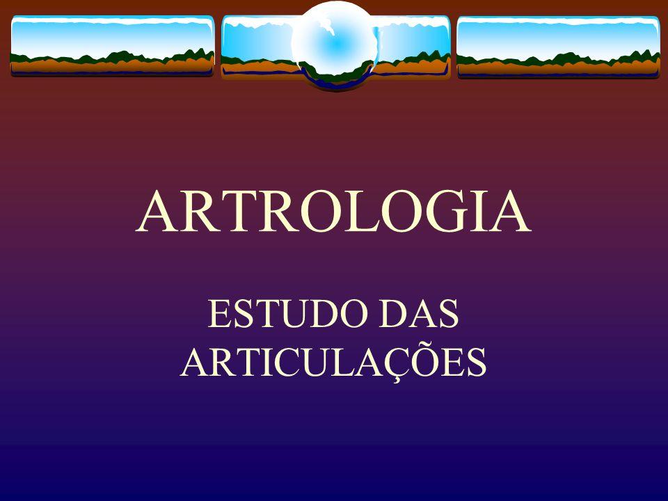 ARTROLOGIA ESTUDO DAS ARTICULAÇÕES