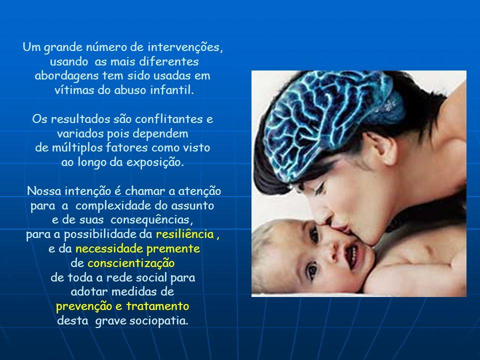 Um grande número de intervenções, usando as mais diferentes abordagens tem sido usadas em vítimas do abuso infantil. Os resultados são conflitantes e
