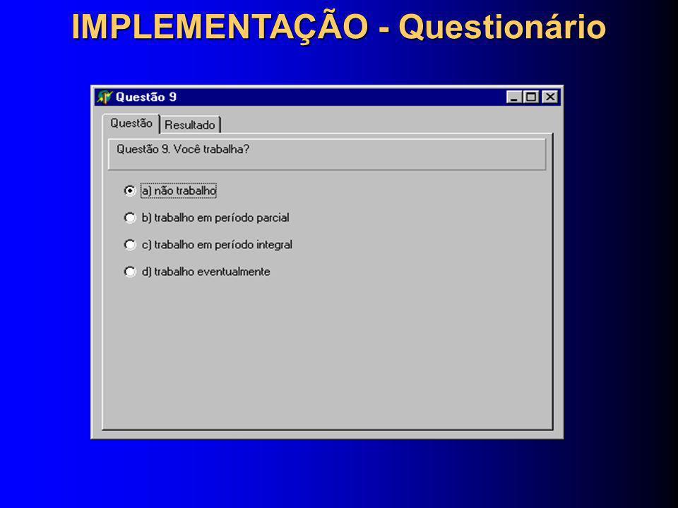 IMPLEMENTAÇÃO - Questionário