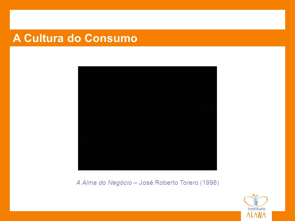 A Cultura do Consumo A Alma do Negócio – José Roberto Torero (1996)