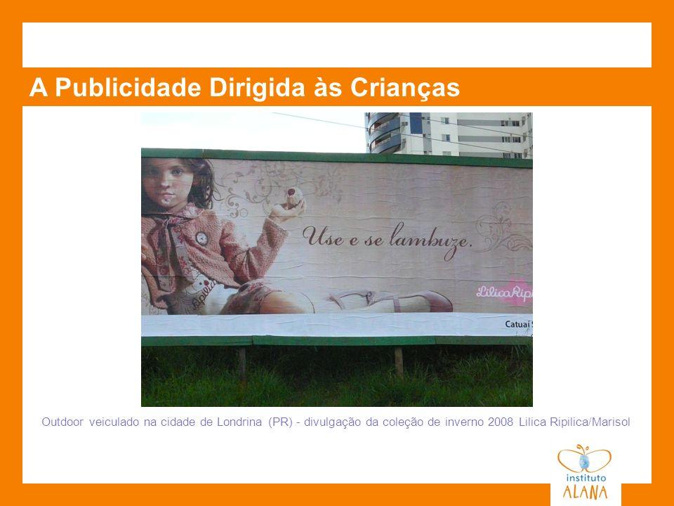 Outdoor veiculado na cidade de Londrina (PR) - divulgação da coleção de inverno 2008 Lilica Ripilica/Marisol