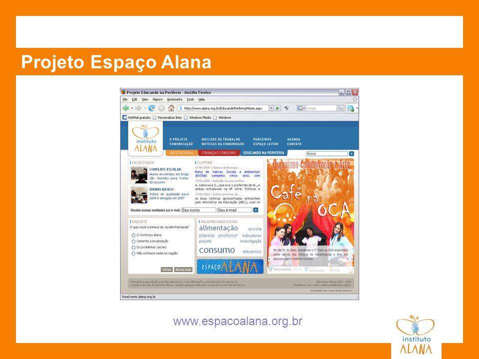 Projeto Espaço Alana www.espacoalana.org.br