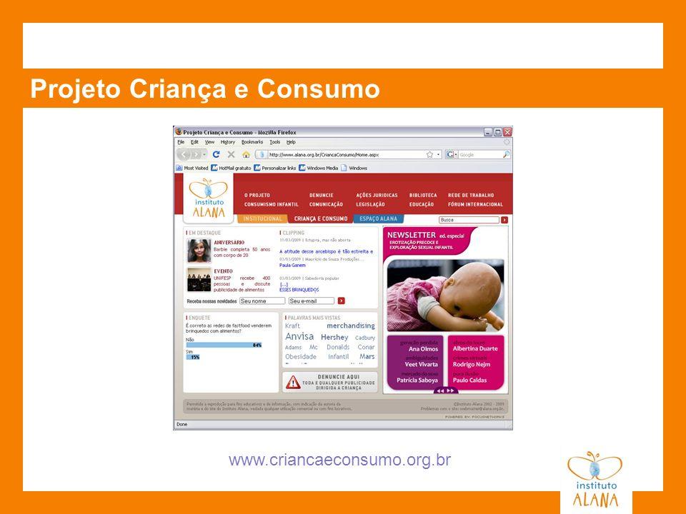 Projeto Criança e Consumo www.criancaeconsumo.org.br