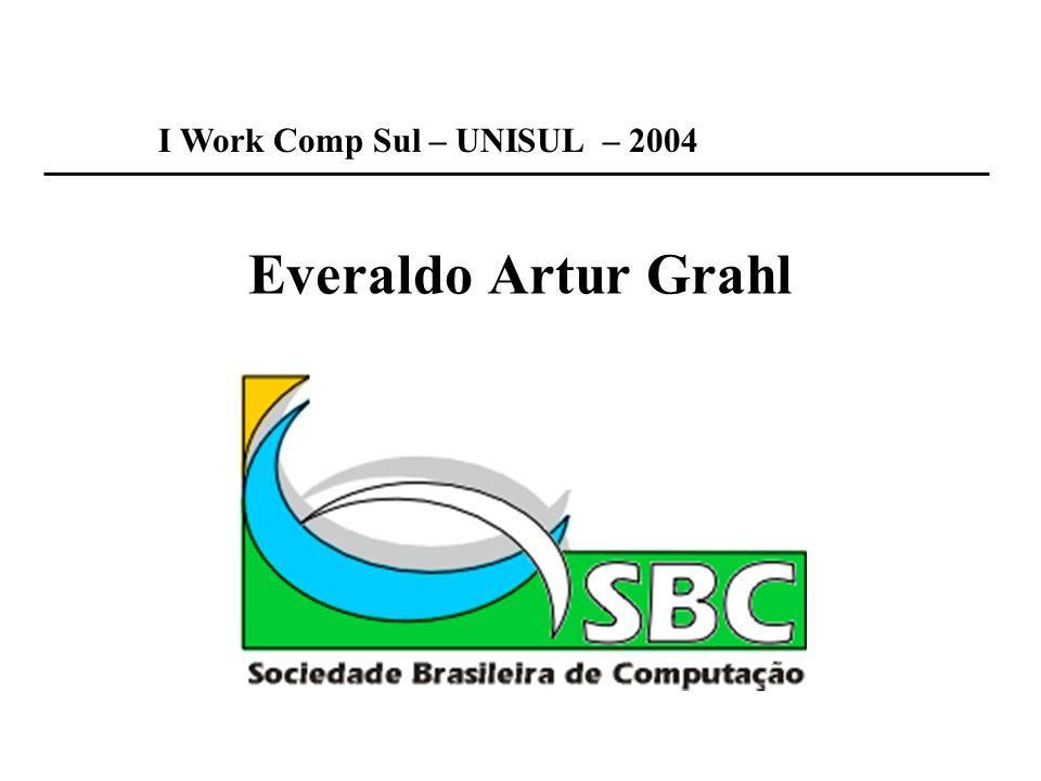 Everaldo Artur Grahl I Work Comp Sul – UNISUL – 2004