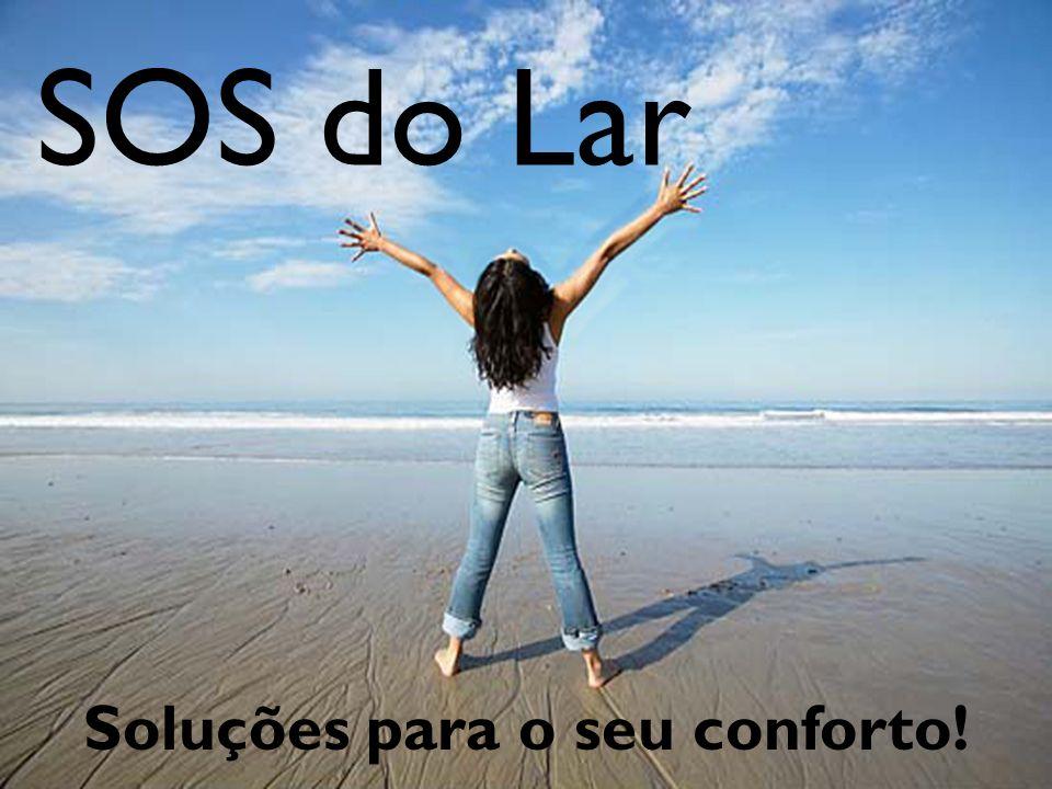 SOS do Lar Soluções para o seu conforto!