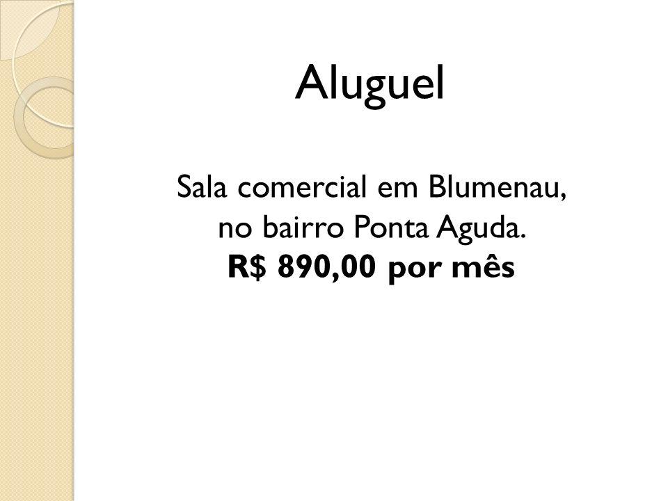 Aluguel Sala comercial em Blumenau, no bairro Ponta Aguda. R$ 890,00 por mês