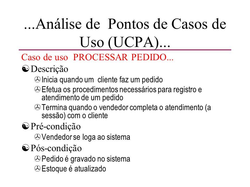 ...Análise de Pontos de Casos de Uso (UCPA) [Cálculo de um projeto exemplo >PA = 2 + 2 + 18 = 22 >UCP = 10 + 50 + 45 = 105 >UCPNA = PA + UCP = 22 + 105 = 127 >FT = 35 >FCT = 0,6 + (0,01 * FT) = (0,6 + 0,35) = 0,95 >FA = 17 >FCA = 1,4 + (-0,03 * FA) = (1,4 - 0,51) = 0, 89 >TUCP = UCPNA * FCT * FCA = 127 * 0,95 * 0,89 >TUCP = 107,37