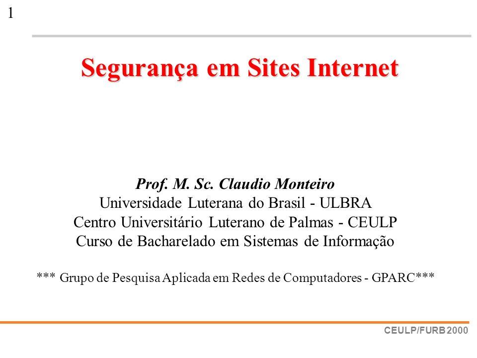CEULP/FURB 2000 1 Prof. M. Sc. Claudio Monteiro Universidade Luterana do Brasil - ULBRA Centro Universitário Luterano de Palmas - CEULP Curso de Bacha