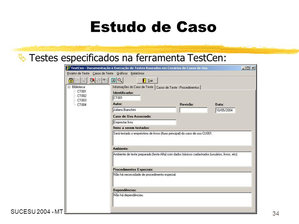 35 Execução de um caso de teste na ferramenta TestCen: Estudo de Caso SUCESU 2004 - MT