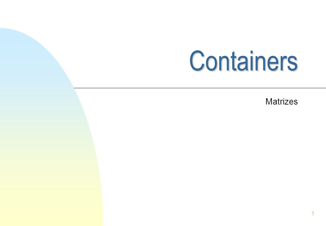 1 Containers Matrizes