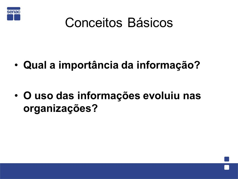 Conceitos Básicos Qual a importância da informação.