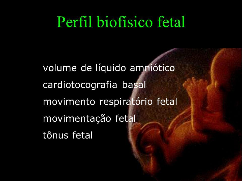 Perfil biofísico fetal volume de líquido amniótico cardiotocografia basal movimento respiratório fetal movimentação fetal tônus fetal
