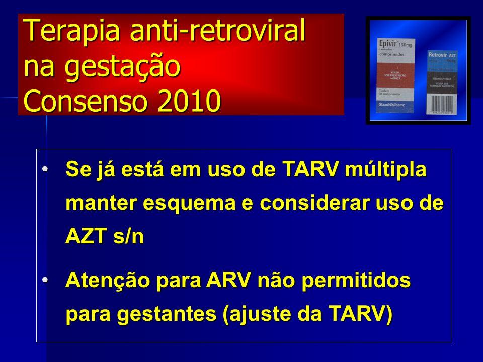 Se já está em uso de TARV múltipla manter esquema e considerar uso de AZT s/nSe já está em uso de TARV múltipla manter esquema e considerar uso de AZT