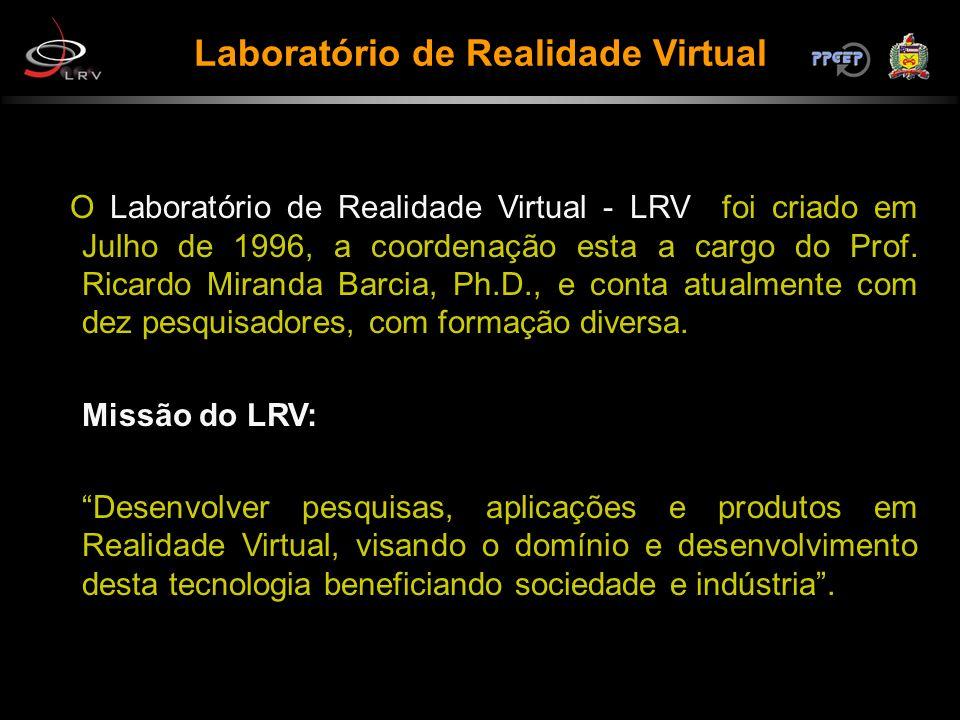 O Laboratório de Realidade Virtual - LRV foi criado em Julho de 1996, a coordenação esta a cargo do Prof. Ricardo Miranda Barcia, Ph.D., e conta atual