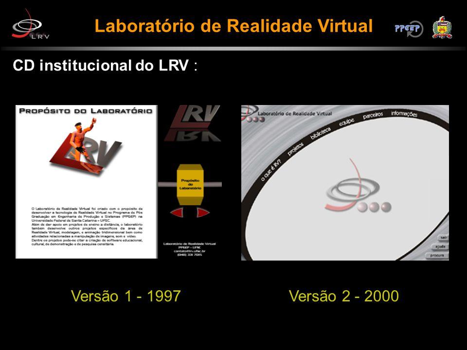 Laboratório de Realidade Virtual CD institucional do LRV : Versão 1 - 1997Versão 2 - 2000