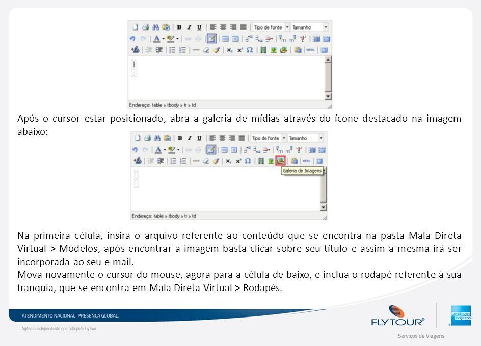 Após o cursor estar posicionado, abra a galeria de mídias através do ícone destacado na imagem abaixo: Na primeira célula, insira o arquivo referente