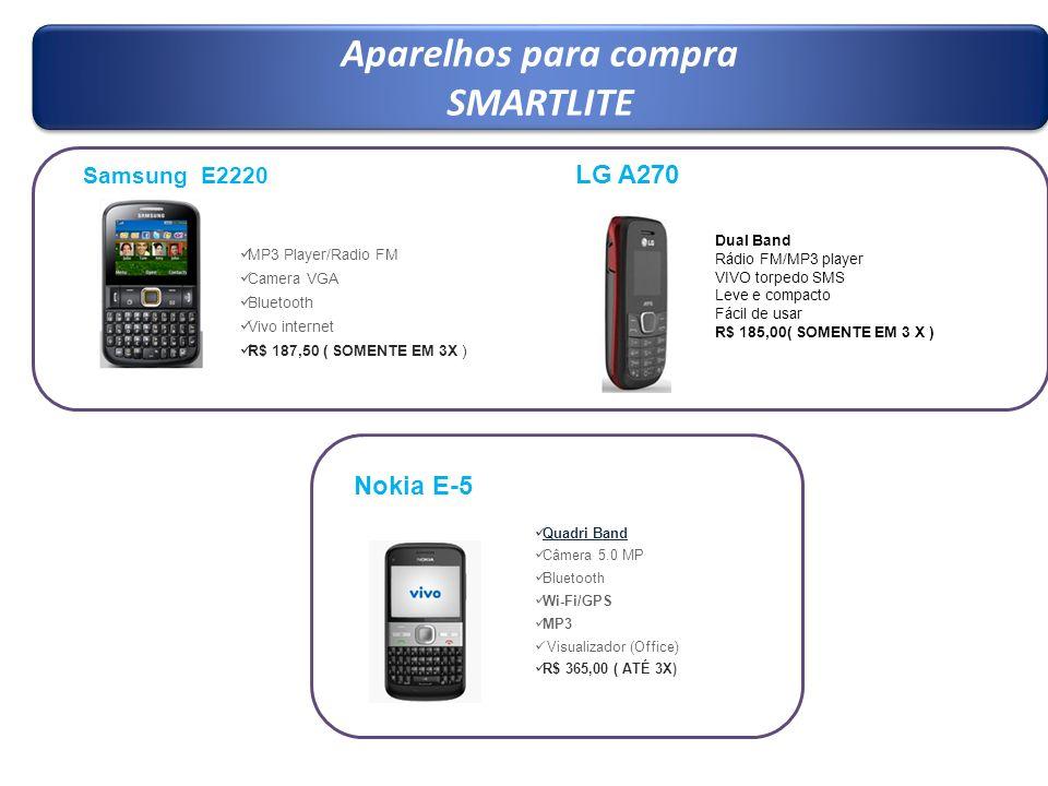 Aparelhos para compra SMARTLITE Aparelhos para compra SMARTLITE Samsung E2220 MP3 Player/Radio FM Camera VGA Bluetooth Vivo internet R$ 187,50 ( SOMEN