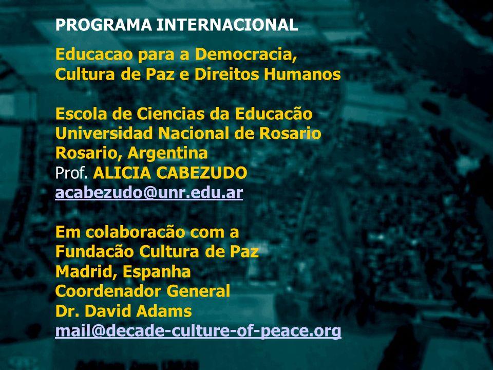 PROGRAMA INTERNACIONAL Educacao para a Democracia, Cultura de Paz e Direitos Humanos Escola de Ciencias da Educacão Universidad Nacional de Rosario Ro