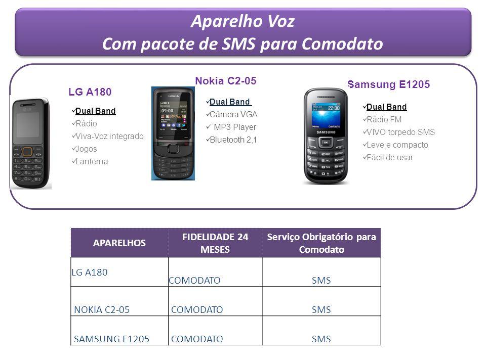 Aparelho Voz Com pacote de SMS para Comodato Aparelho Voz Com pacote de SMS para Comodato Dual Band Rádio Viva-Voz integrado Jogos Lanterna LG A180 AP