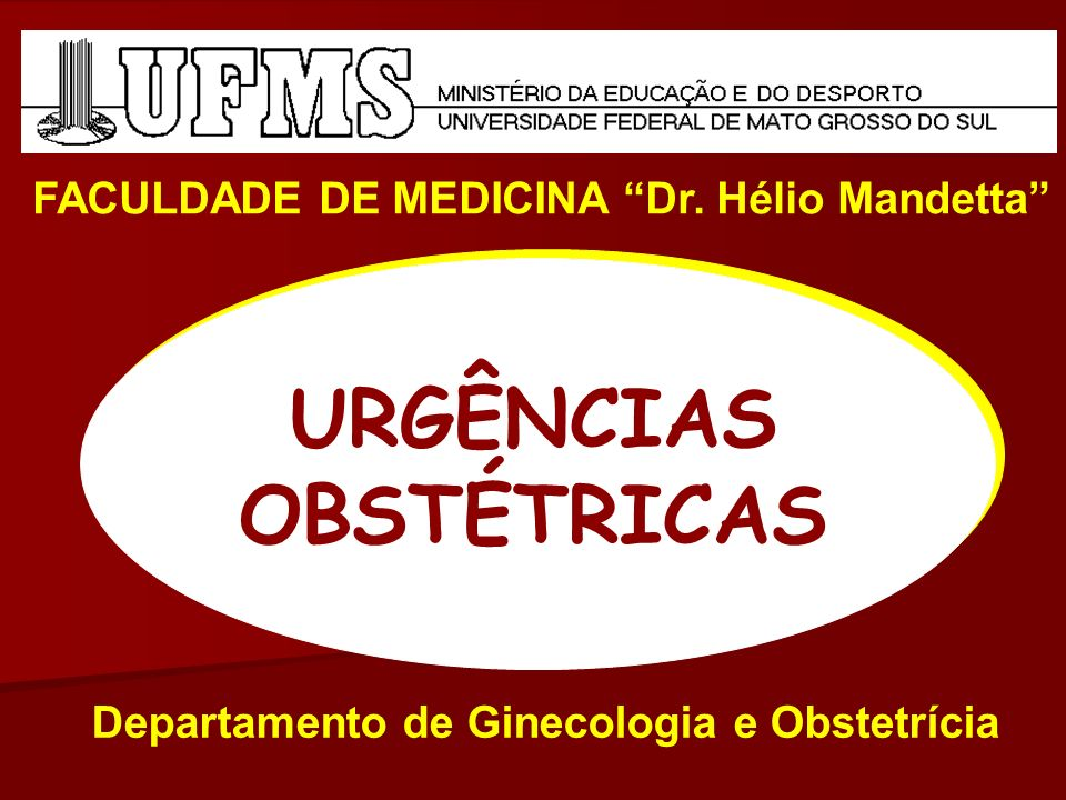 URGÊNCIAS OBSTÉTRICAS FACULDADE DE MEDICINA Dr.