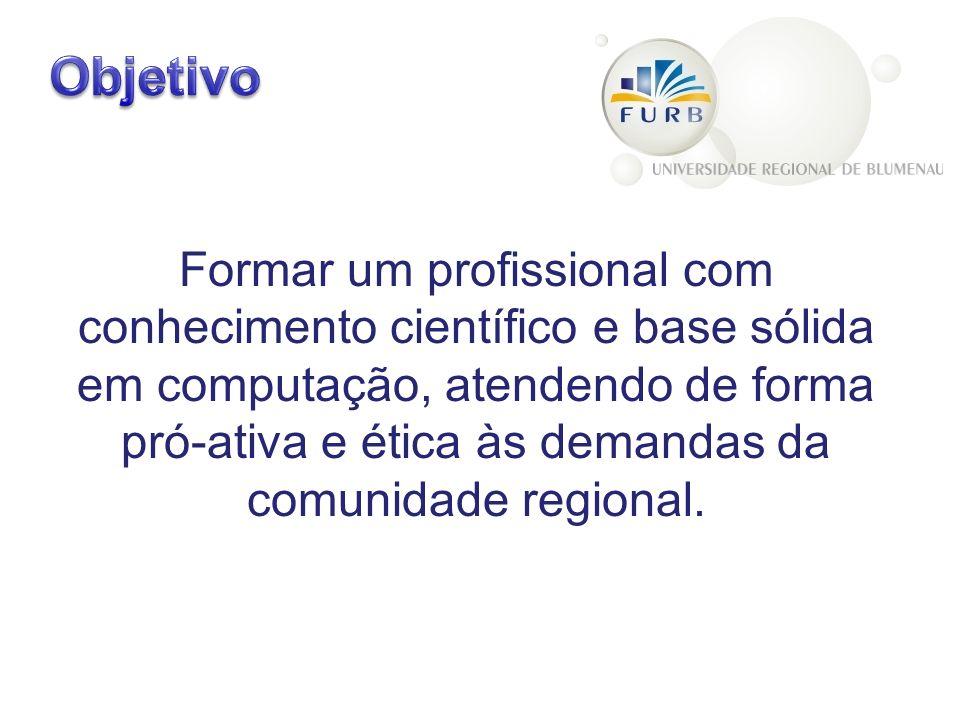 Formar um profissional com conhecimento científico e base sólida em computação, atendendo de forma pró-ativa e ética às demandas da comunidade regional.