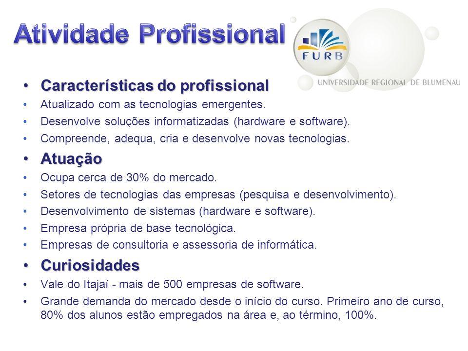 Características do profissionalCaracterísticas do profissional Atualizado com as tecnologias emergentes.