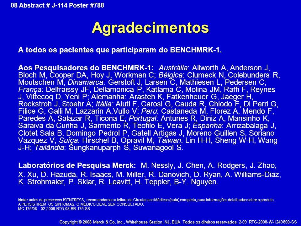 Agradecimentos A todos os pacientes que participaram do BENCHMRK-1. Aos Pesquisadores do BENCHMRK-1: Austrália: Allworth A, Anderson J, Bloch M, Coope