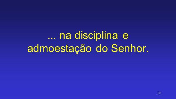A disciplina no Senhor: Pode não ser agradável no momento de sua aplicação; Mas depois será apreciada e produzirá bons frutos.