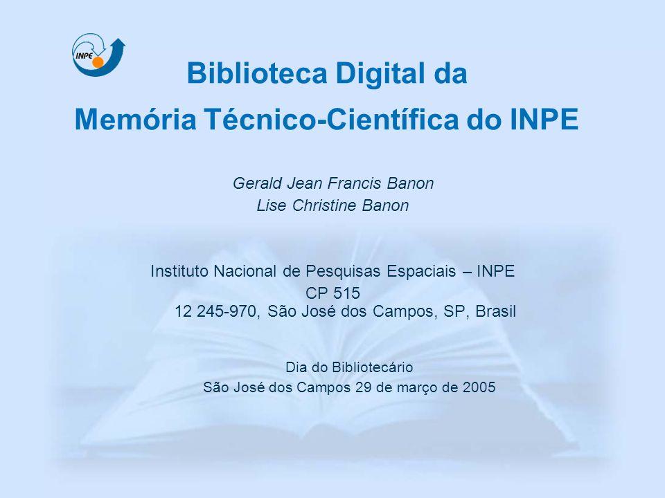 Biblioteca Digital da Memória Técnico-Científica do INPE Gerald Jean Francis Banon Lise Christine Banon Instituto Nacional de Pesquisas Espaciais – IN