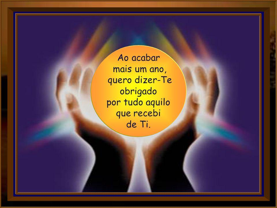Senhor Deus, dono do tempo e da eternidade, teu é o hoje e o amanhã, o passado e o futuro.
