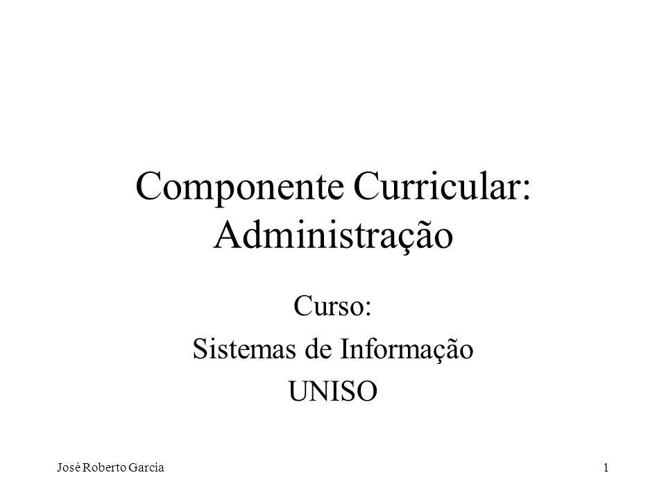 José Roberto Garcia82 Estratégia empresarial Objetivos da empresa Análise organizacionalAnálise ambiental Estratégia empresarial O que fazer.