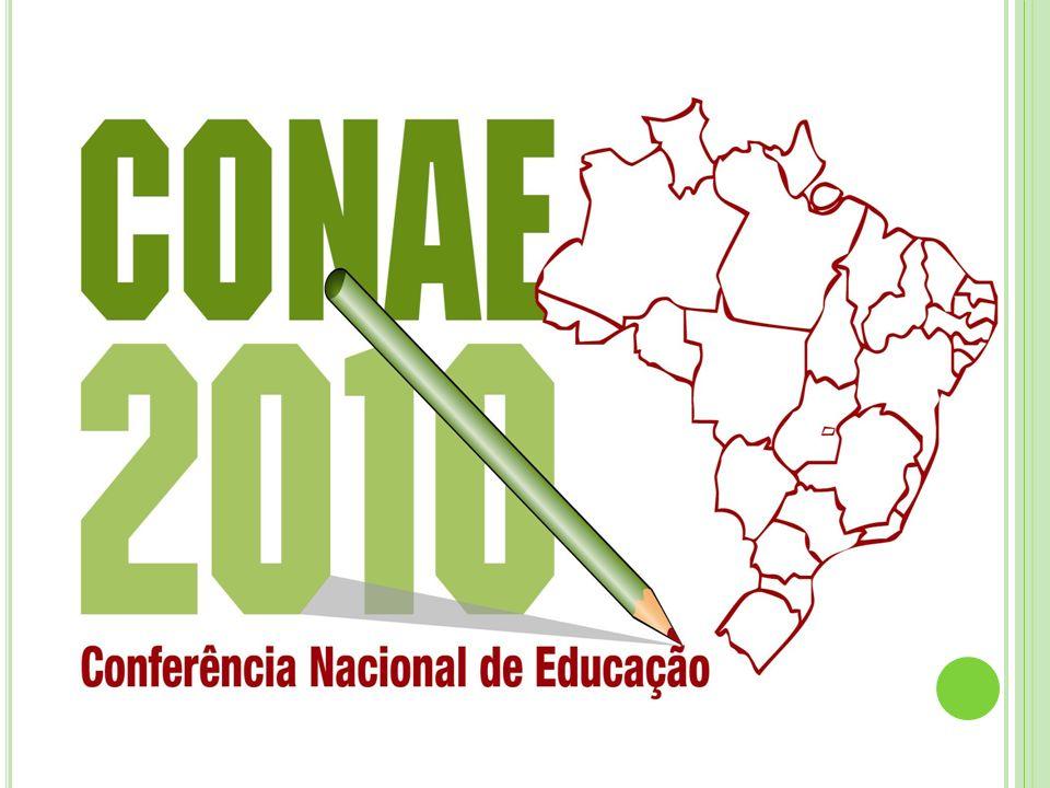 Conferência Nacional da Educação Básica, em abril de 2008, o Ministério da Educação assumiu o compromisso Conferência Nacional de Educação – CONAE com a Conferência Nacional de Educação – CONAE.