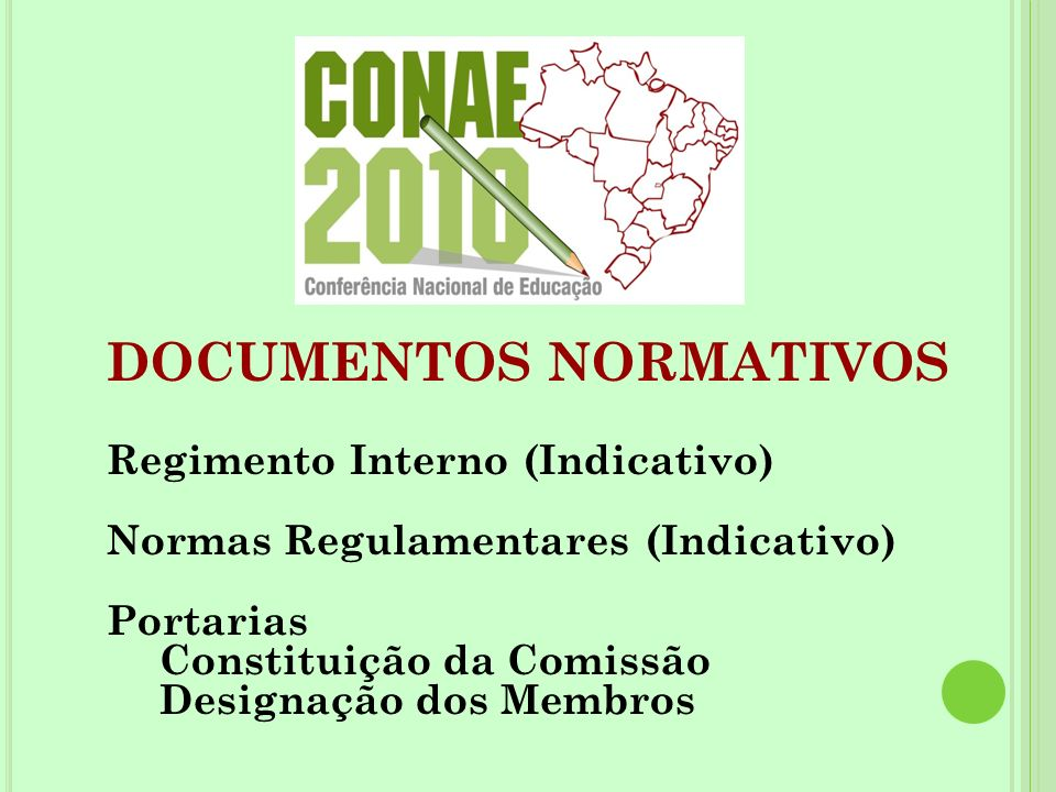 DOCUMENTOS NORMATIVOS Regimento Interno (Indicativo) Normas Regulamentares (Indicativo) Portarias Constituição da Comissão Designação dos Membros