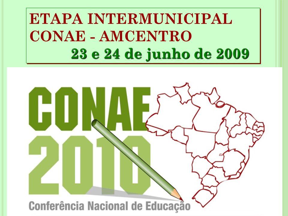 23 e 24 de junho de 2009 ETAPA INTERMUNICIPAL CONAE - AMCENTRO 23 e 24 de junho de 2009