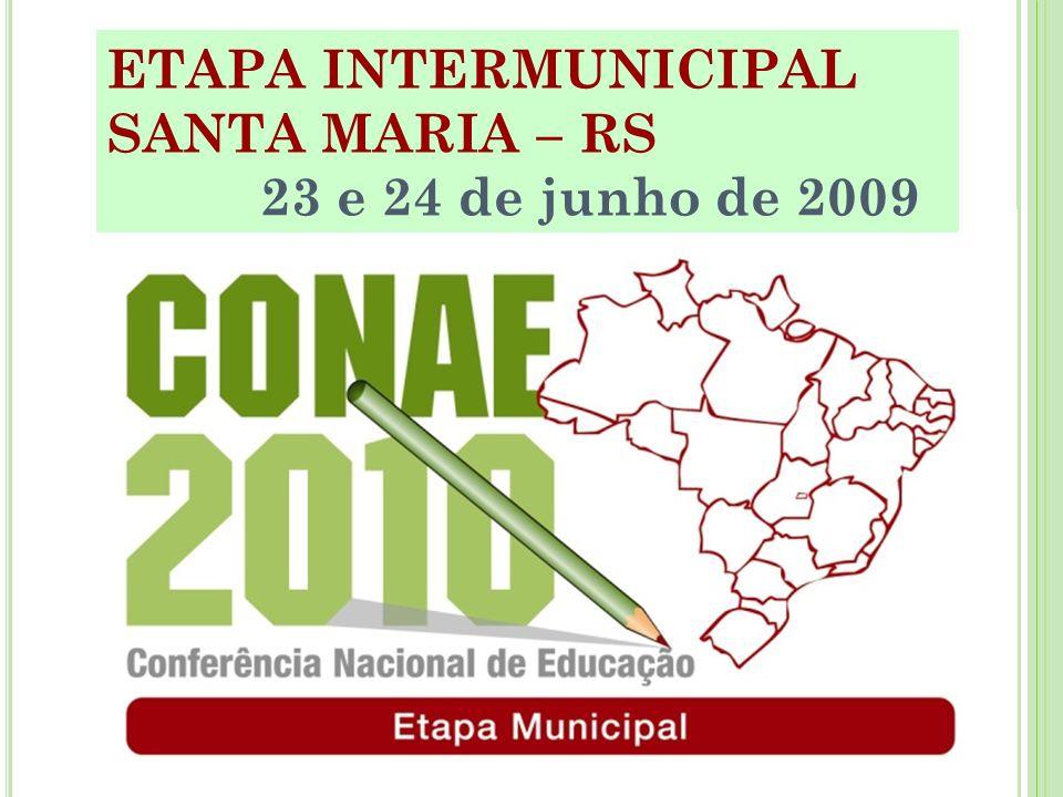 ETAPA INTERMUNICIPAL SANTA MARIA – RS 23 e 24 de junho de 2009