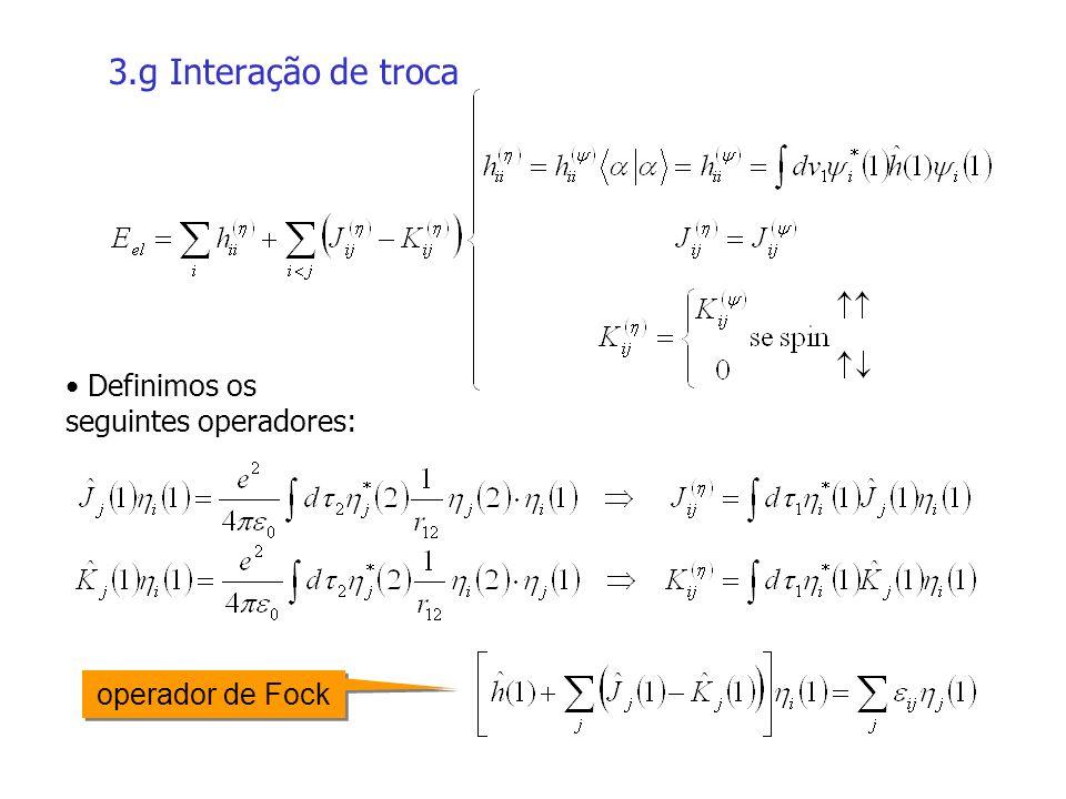 3.g Interação de troca Definimos os seguintes operadores: operador de Fock