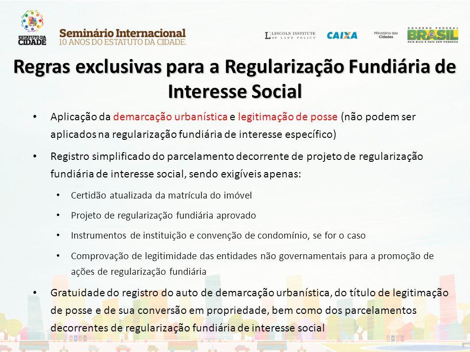 Aplicação da demarcação urbanística e legitimação de posse (não podem ser aplicados na regularização fundiária de interesse específico) Registro simpl