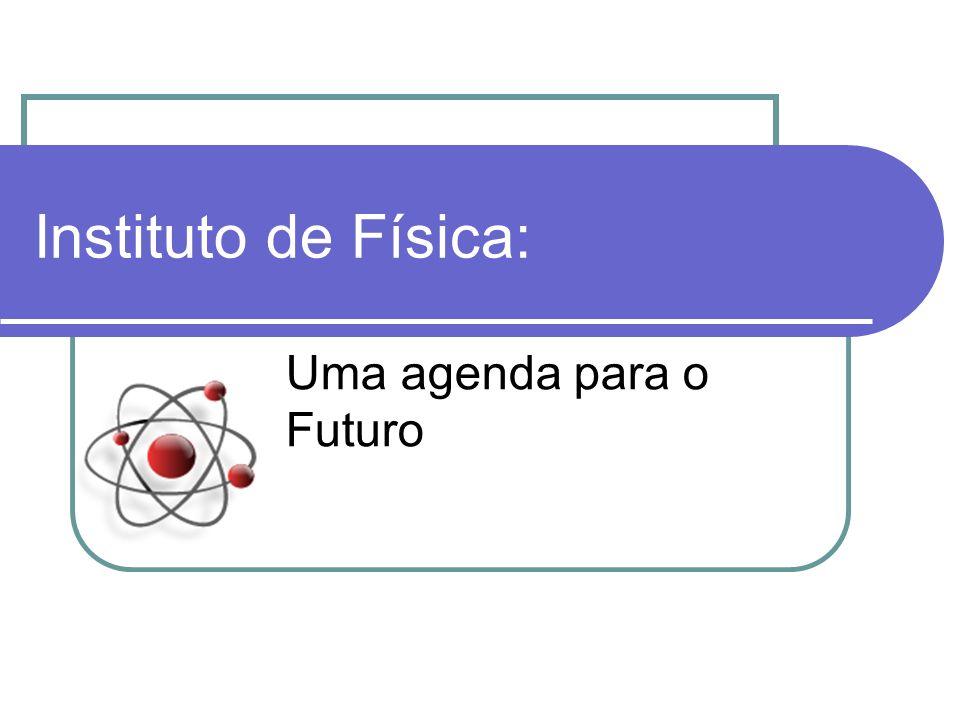 Instituto de Física: Uma agenda para o Futuro