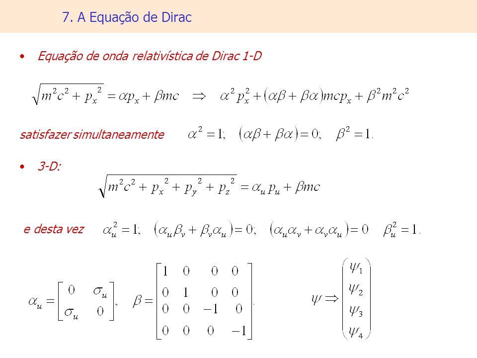 7. A Equação de Dirac Equação de onda relativística de Dirac 1-D satisfazer simultaneamente 3-D: e desta vez