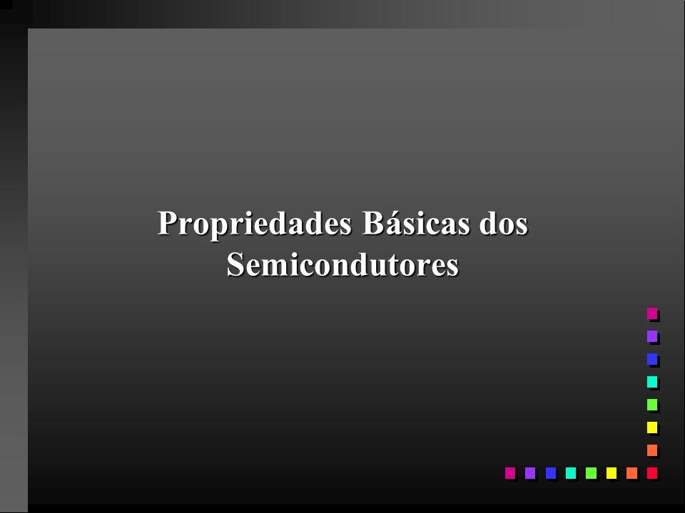Propriedades Básicas dos Semicondutores