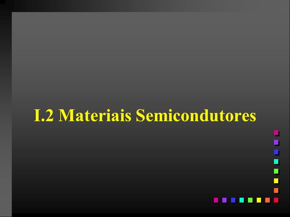 n n Isolantes: não possui portadores livres resitividade muitíssimo alta n n Semicondutores: resistividade muito maior que a dos metais e muito menor