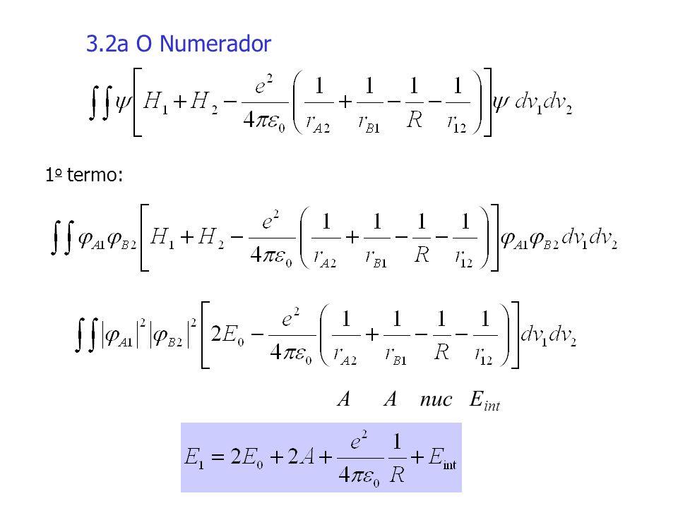 3.2a O Numerador 1 o termo: A A nuc E int
