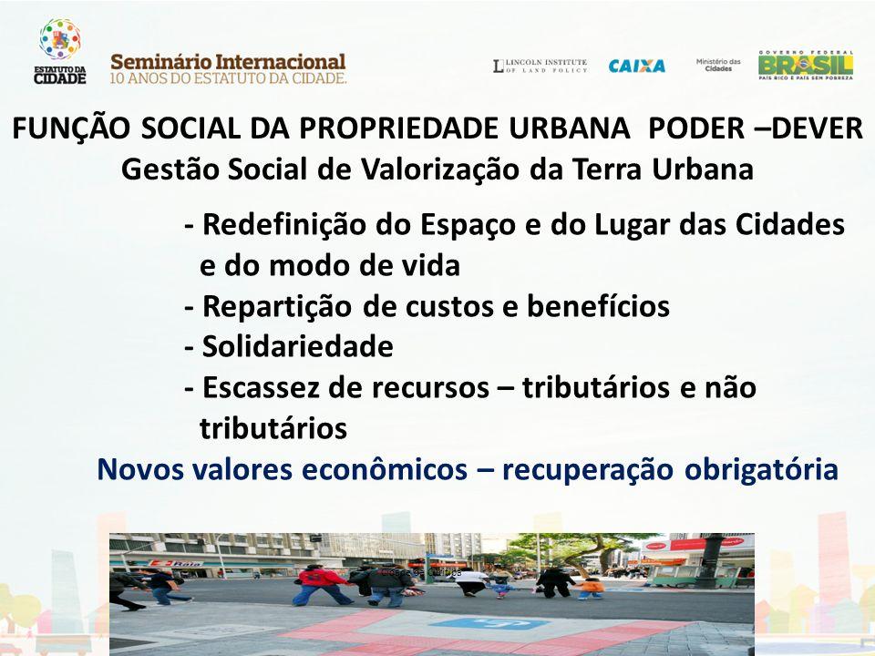 - Redefinição do Espaço e do Lugar das Cidades e do modo de vida - Repartição de custos e benefícios - Solidariedade - Escassez de recursos – tributár