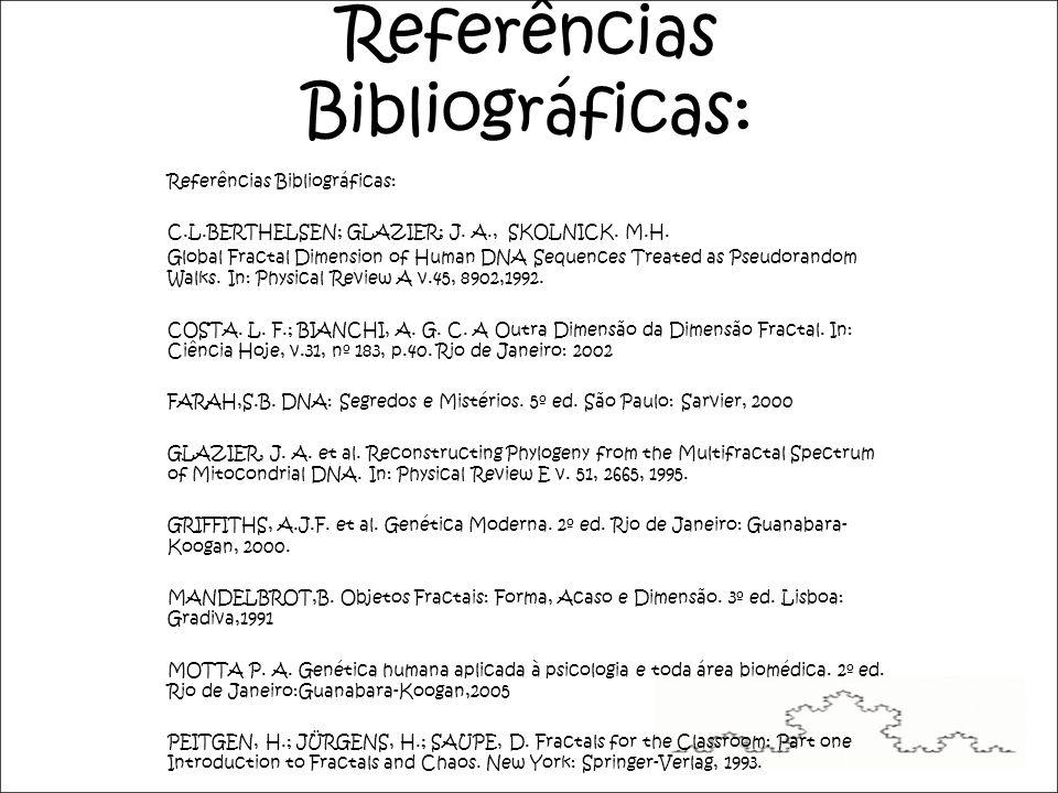 Referências Bibliográficas: C.L.BERTHELSEN; GLAZIER; J.