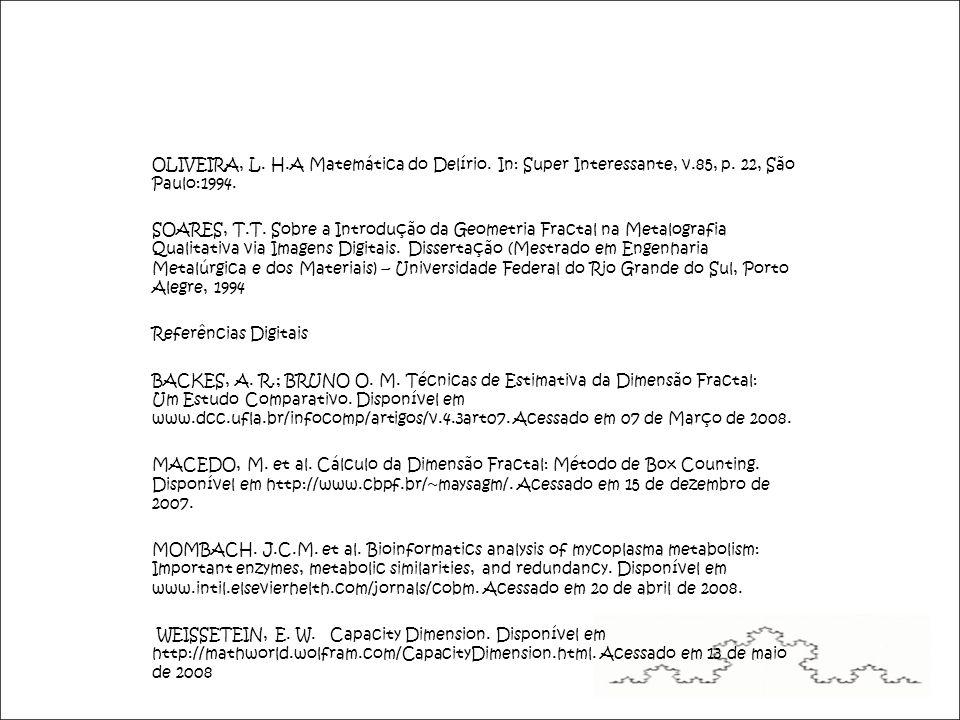 OLIVEIRA, L. H.A Matemática do Delírio. In: Super Interessante, v.85, p.