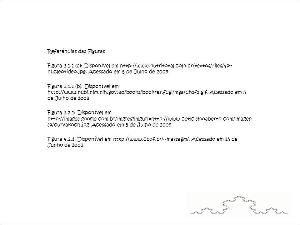 Referências das Figuras Figura 3.1.1 (a): Disponível em http://www.nutritotal.com.br/textos/files/44-- nucleotideo.jpg.