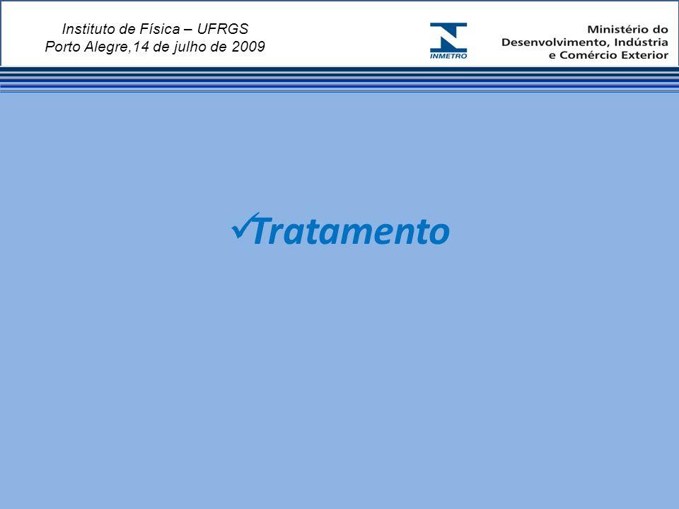 Instituto de Física – UFRGS Porto Alegre,14 de julho de 2009 Tratamento