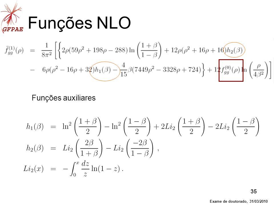 35 Funções NLO Funções auxiliares Exame de doutorado, 31/03/2010