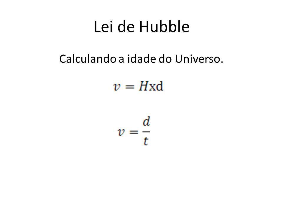 Calculando a idade do Universo.